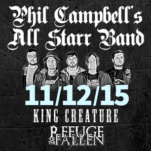 Phil Campbell's All Starr Band + Support 11/12/15